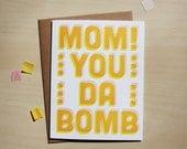 Mom you da bomb, mothers day, mom appreciation, letterpress card