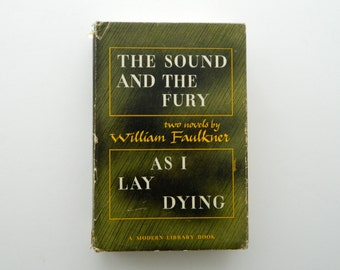 Two Novels by William Faulkner. modern library edition, 1946. As I Lay Dying. The Sound and the Fury.