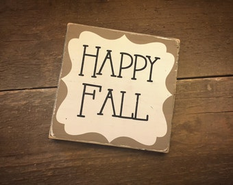 Happy Fall sign - fall decor