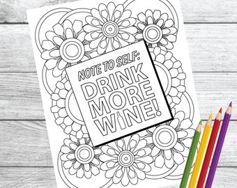 Note To Self, Drink More Wine! ... Wine Therapy Coloring Page – Instant Download PDF Printable