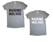 Raising Wolves - Womens Tee Shirt - Grey Shirt - Mom Life - Mama Wolf