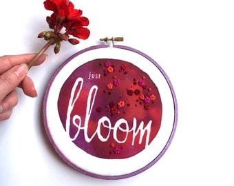 Just Bloom Embroidery Hoop Art, Embroidered Flowers Feminine Wall Art, Red Bloom Sign Inspirational Graduation Gift, Bright Fabric Quote Art