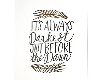 Its Always Darkest Just Before The Dawn Letterpress Print