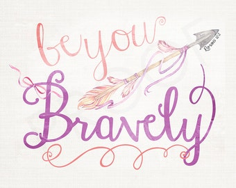 Wall Art - Water Color Style ~ Romans 12:2 ~ Be You Bravely