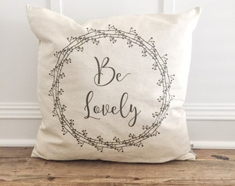 Be Lovely Pillow Cover