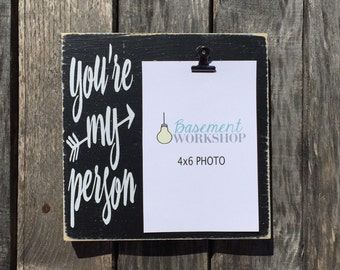 You're my person - picture frame - wood frame - friend gift - best friend frame - bridesmaid gift - Valentine's Day gift - Galentine's day