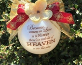 Custom Christmas Ornament-Because someone we love is in heaven......- Item 1S-