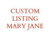 Custom LIsting for Mary Jane