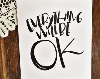 Everything will be OK-  art print