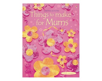 Things to Make For Mums Make & Do Usborne Activity Book
