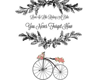 Printable Love Quote Vintage Bike Flowers Love Is Like A Bike Wall Art Iron On Fabric Transfer Scrapbooking Clip Art