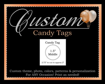 Custom Candy Tags, Printable Party Decorations, ALL Coordinating Custom Designs Can Be Ordered From This Listing