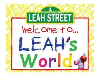 Elmo's World / Sesame Street Sign Inspired Birthday Sign- Customized Digital File