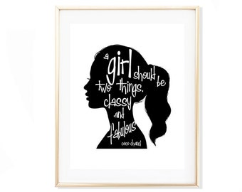 A Girl Should Be Two Things Classy and Fabulous, Coco Chanel Quote, Fashion Quote, Fashion Print, Black and White Art, Art for Girl