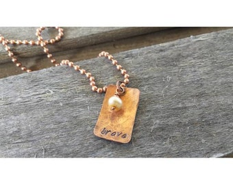 "Hammered Copper Necklace Hand Stamped ""Brave"""