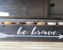 wooden sign, quote sign,be brave,wood sign, hand painted,inspirational,nursery,arrow,chrsitmas gift,gift