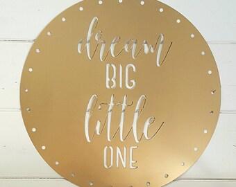 "20"" Round Dream Big Little One Metal Sign"