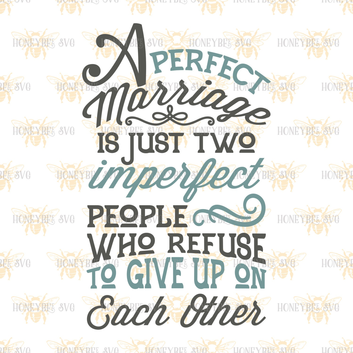 Love Children Quotes Download: A Perfect Marriage Svg Marriage Svg Marriage Quote Svg Love