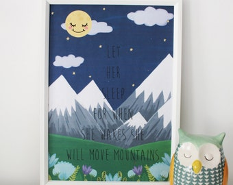 Print 'Let her sleep for when she wakes she will move mountains' (print mountains)