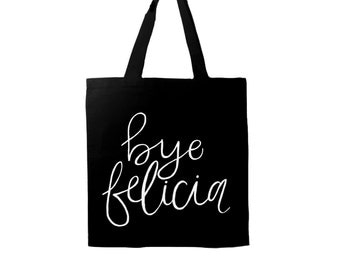 Bye Felicia Black Canvas Tote (Grocery, Book Bag, School)