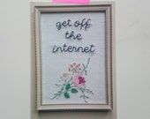 A5 postcard print from original embroidery - 'get off the internet'