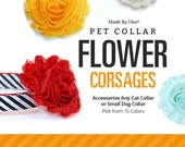 Flower Corsage Accessories (15 Colors) - Pick One - For Cat Collars & Small Dog Collars