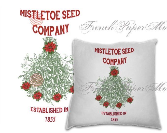 Shabby Mistletoe Christmas Image, Vintage Mistletoe Seed Company Graphic Transfer Printable, Christmas Pillow