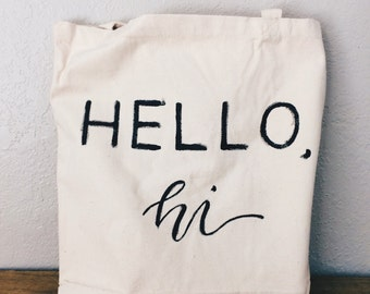 Hello, Hi Tote Bag - Canvas Tote - Shopping Bag - Reusable Bag - Hand Painted Tote Bag