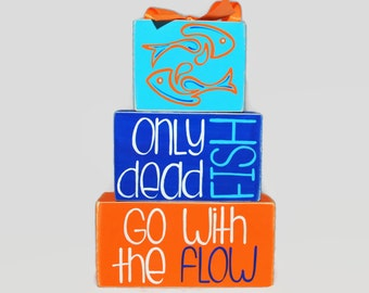 Only Dead Fish Go With The Flow WoodenBlock Shelf Sitter Stack