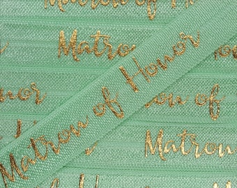 5/8 Mint Modern Script with Gold MATRON OF HONOR Fold Over Elastic