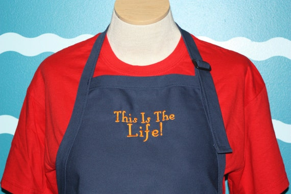 Chiefs Apron - This Is The Life apron - Gift for the cook in the house - Custom Apron - Gift for men or Women - Great custom Gift -