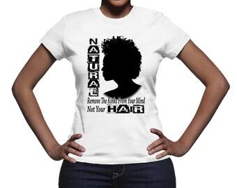 Remove The Kinks T-Shirt /Afrocentric/Urban/Ethnic/Black Pride/Black Power/Black Girls Rock/Black Girl Magic/Women Of Color