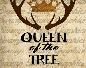 Queen of the tree stand cut file, silhouette, cricut, svg, decal, digital file, hunting, girl, antler, crown, southern, deer, camo, vinyl