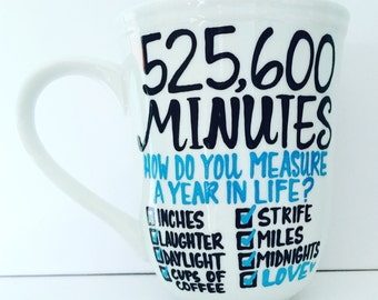 525,600 minutes Seasons of Love RENT coffee cup -Pick Me Cups Original Design - Mother's Day Gift- Theatre Gift- Teacher Gift
