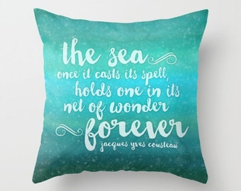The Sea - Jacques Cousteau Quote - Decorative Pillows - Throw Pillows - Couch Pillows - Sofa Pillows - Inspirational Quotes