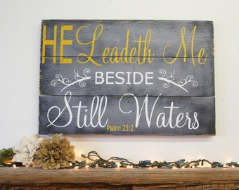 He Leadeth Me Beside Still Waters Pallet Sign Rustic Wood Christian Wall Art Religious