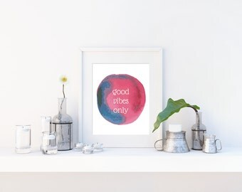 Inspirational Office Decor, Inspirational Quote, Motivational Art, Instant Download, Printable Good Vibes Only Watercolor 8x10 Digital Print
