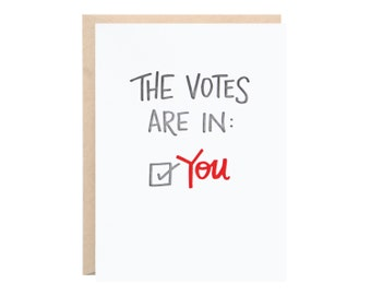 The Votes Are In! (You!) Greeting Card