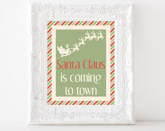 Printable Christmas Sign-8x10-Instant Download-Santa Claus is Coming to Town Sign