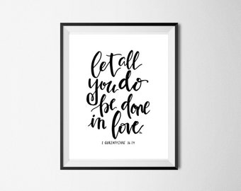 Let all you do be done in love - Print, love art, love bible verse art, love quote