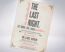 The Last Night; Custom Rehearsal Dinner Invitation- multiple designs available