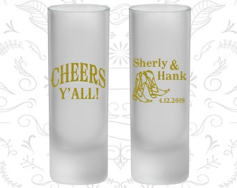 Cheers Yall (C11) Frosted Shooter Glass, Country Wedding, Cowboy Boots