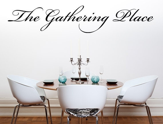 The gathering place vinyl wall decal dining room decal for Dining room vinyl wall art