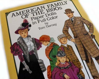 American Family of the 1890s - Tom Tierney paper dolls, Gay Nineties, Gibson Girl costume, late 19th century fashion costume design