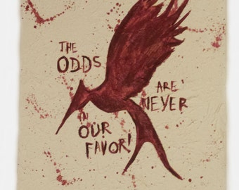 Hunger Games Painting - Mockingjay Painting - The Odds Are Never In Our Favor - Acrylic 11x14 Painting - Hunger Games Art