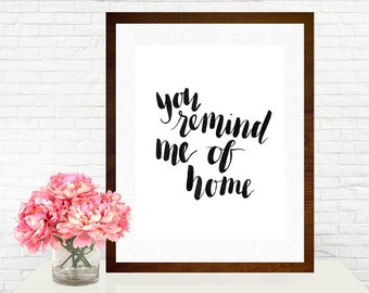 You Remind Me of Home Ben Gibbard Quote Hand-Lettered Art Print