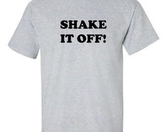 Shake It Off Men's T-shirt Taylor Fun Inspirational Saying Swift Tee