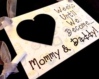 "Mommy and Daddy, Countdown Sign, ""Weeks Until We We Become.. Mommy & Daddy!"""