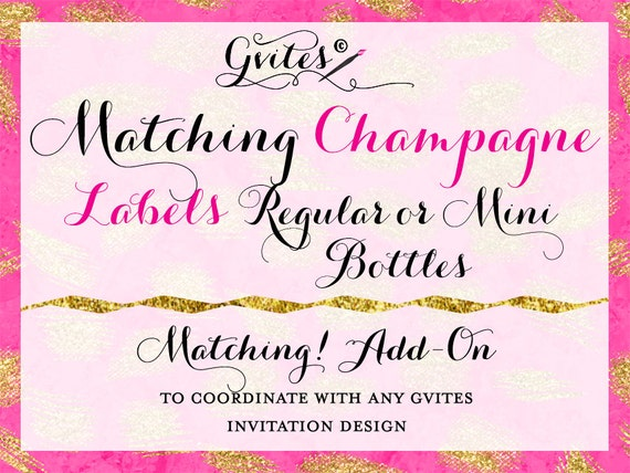 Matching Champagne Bottle Labels (Mini or Reg Size) Add-on - To coordinate with any Gvites invitation design. Turnaround 3 Business Days