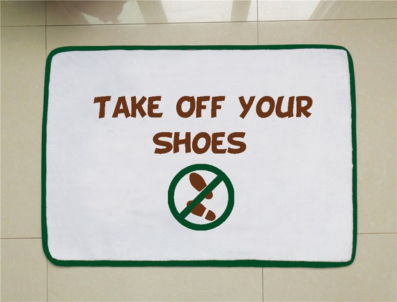 Items similar to take off your shoes door mat funny welcome rug remove your shoe sign no shoe - No shoes doormat ...